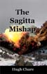 The Sagitta Mishap